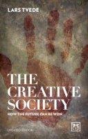 Tvede, Lars - The Creative Society: How the Future Can be Won 2016 - 9781910649725 - V9781910649725