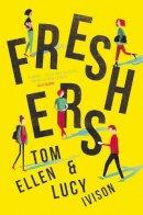 Ellen, Tom, Ivison, Lucy - Freshers - 9781910655887 - V9781910655887
