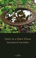 Richard W. Halperin - Quiet in a Quiet House - 9781910669204 - KTK0097736