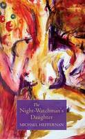Heffernan, Reader in Historical Geography Michael - The Night Watch-man's Daughter - 9781910669327 - KTK0097739