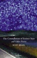 Siegel, Scot - Constellation of Extinct Stars - 9781910669365 - KTK0097729