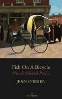 O'Brien, Jean - Fish on a Bicycle: New & Selected Poems - 9781910669587 - V9781910669587