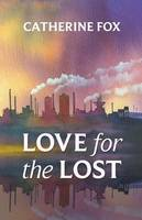 Fox, Catherine - Love for the Lost - 9781910674031 - V9781910674031
