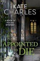 Charles, Kate - Appointed to Die - 9781910674116 - V9781910674116