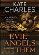 Charles, Kate - Evil Angels Among Them - 9781910674154 - V9781910674154