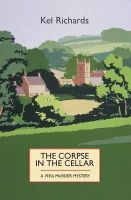Richards, Kel - The Corpse in the Cellar: A 1930s Murder Mystery - 9781910674178 - V9781910674178