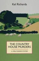 Richards, Kel - The Country House Murders: A 1930s Murder Mystery - 9781910674192 - V9781910674192