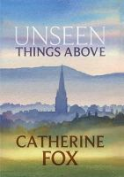 Fox, Catherine - Unseen Things Above - 9781910674239 - V9781910674239