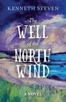 Steven, Kenneth - The Well of the North Wind - 9781910674253 - V9781910674253