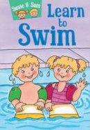 Hamilton, Judy - Susie and Sam Learn to Swim (Susie & Sam) - 9781910680544 - V9781910680544