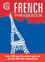 Geddes and Grosset - French Phrasebook: Over 2000 Up-to-the-Minute Words and Phrases with Clear Pronunciations - 9781910680865 - V9781910680865