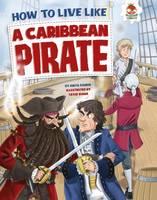 Farndon, John - How to Live Like a Caribbean Pirate - 9781910684429 - V9781910684429