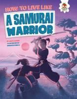 Farndon, John - How to Live Like a Samurai Warrior - 9781910684436 - V9781910684436