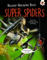 Turner, Matt - Super Spiders - Record-Breaking Bugs: Experts in Spinning, Hunting and Hiding - 9781910684658 - V9781910684658