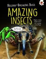 Turner, Matt - Amazing Insects - Record-Breaking Bugs - 9781910684689 - V9781910684689