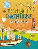 Turner, Matt - Incredible Inventions - on the Move - 9781910684900 - V9781910684900