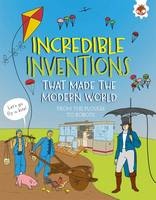 Turner, Matt - Incredible Inventions - That Made the Modern World - 9781910684924 - V9781910684924