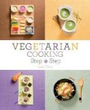 Tritto, Lena - Vegetarian Cooking Step by Step - 9781910690031 - V9781910690031
