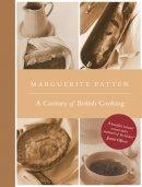 Patten, Marguerite - Marguerite Patten's Century of British Cooking - 9781910690055 - V9781910690055
