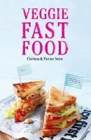 Sehn, Florian, Sehn, Clarissa - Veggie Fast Food - 9781910690185 - V9781910690185