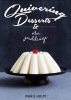 Holm, Marie - Quivering Desserts & Other Puddings - 9781910690277 - V9781910690277