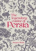 Shaida, Margaret - The Legendary Cuisine of Persia - 9781910690369 - V9781910690369