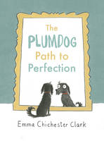 Chichester Clark, Emma - The Plumdog Path to Perfection - 9781910702215 - V9781910702215
