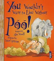 Woolf, Alex - You Wouldn't Want to Live Without Poo! - 9781910706374 - V9781910706374