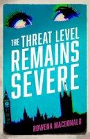 Macdonald, Rowena - The Threat Level Remains Severe - 9781910709153 - V9781910709153