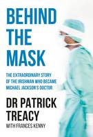 Patrick Treacy - Behind the Mask - 9781910742044 - 9781910742044