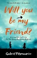 Gabriel Fitzmaurice - Will You Be My Friend? - 9781910742457 - 9781910742457