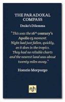 Morpurgo, Horatio J. - The Paradoxal Compass: Drake's Dilemma 2017 - 9781910749517 - V9781910749517