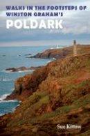 Sue Kittow - Walks in the Footsteps of Winston Graham's Poldark - 9781910758212 - V9781910758212