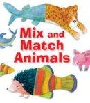 Wright, Sally Ann - Mix and Match Animals - 9781910786598 - V9781910786598