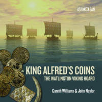 Naylor, John, Williams, Gareth - King Alfred's Coins: The Watlington Viking Hoard - 9781910807132 - V9781910807132