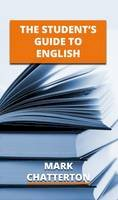 Chatterton, Mark - The Student's Guide to English - 9781910811030 - V9781910811030