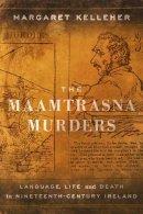 Kelleher, Margaret - The Maamtrasna Murders - 9781910820421 - 9781910820421