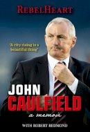 John Caulfield - Rebel Heart - 9781910827130 - 9781910827130