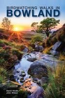 Hindle, David, Wilson, John - Birdwatching Walks in Bowland - 9781910837054 - V9781910837054