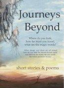 - Journeys Beyond: Short Stories & Poems - 9781910841372 - V9781910841372