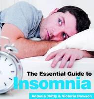 Chitty, Antonia, Dawson, Victoria - The Essential Guide to Insomnia - 9781910843550 - V9781910843550