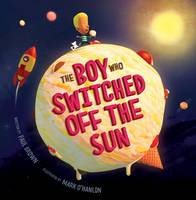 Paul Brown - The Boy Who Swtiched off the Sun - 9781910851029 - KRS0029656