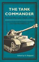 Edited by R. Sheppard - The Tank Commander Pocket Manual: 1939-1945 - 9781910860168 - V9781910860168
