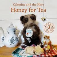 Celestine, Karin - Honey for Tea (Celestine and the Hare) - 9781910862384 - V9781910862384