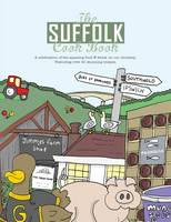 Eddison, Kate - The Suffolk Cook Book: A Celebration of the Amazing Food & Drink on Our Doorstep - 9781910863022 - V9781910863022