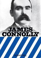 Mitchell, Sean - A Rebel's Guide to James Connolly - 9781910885086 - V9781910885086