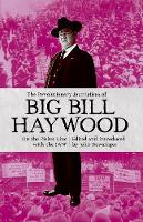 Haywood, Bill - The Revolutionary Journalism of Big Bill Haywood: On the Picket Line with the Iww - 9781910885307 - V9781910885307