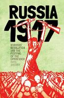 Sherry, Dave - 1917: Revolutionary Russia and the Dream of A New World - 9781910885406 - V9781910885406