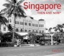 Vaughan, Grylls - Singapore: Then and Now® - 9781910904091 - V9781910904091