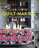 Brocket, Jane - The Gentle Art of Quilt-Making - 9781910904299 - V9781910904299